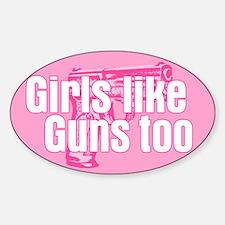 Girls Like Guns Too Decal