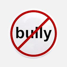 "No Bully Anti-Bullying 3.5"" Button"