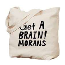 Get a Brain! Morans Tote Bag