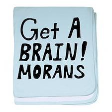 Get a Brain! Morans Infant Blanket