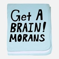 Get a Brain! Morans Infant Blanket