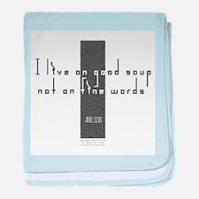 Good Soup Fine Words Infant Blanket