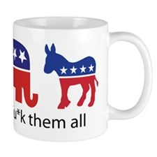 Fu*k Them All Mug