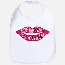Save The Drama For Your Mama  Bib