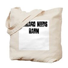 Chicago Needs Rahm Tote Bag