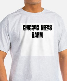 Chicago Needs Rahm T-Shirt