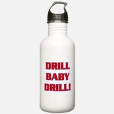 DRILL BABY DRILL! Water Bottle