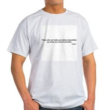 "Voltaire quote - ""atrocities"" Ash Grey T-Shirt"