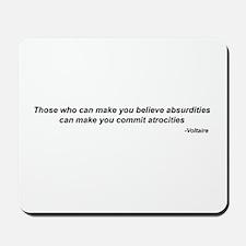 "Voltaire quote - ""atrocities"" Mousepad"