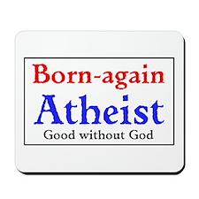 Born-again Atheist Mousepad