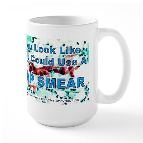 You Could Use a Pap Smear Large Mug
