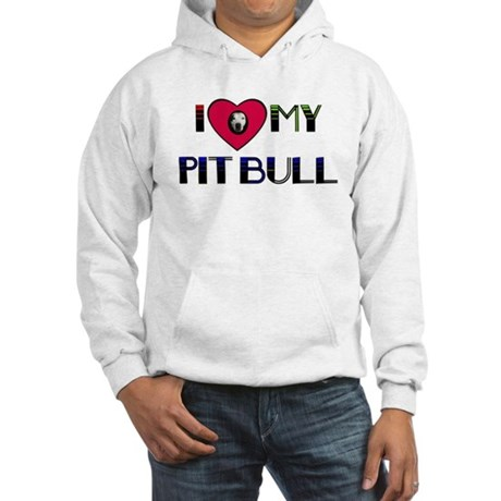 I LOVE MY PIT BULL Hooded Sweatshirt