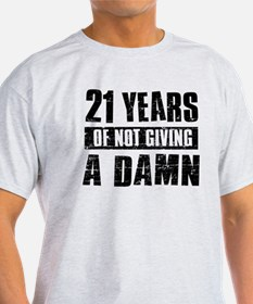 21 years of not giving a damn T-Shirt
