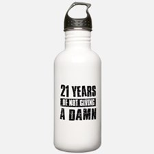 21 years of not giving a damn Water Bottle
