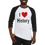 I Love History Baseball Jersey