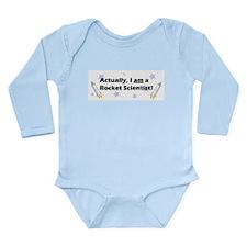 Actually, I am a Rocket Scien Long Sleeve Infant B