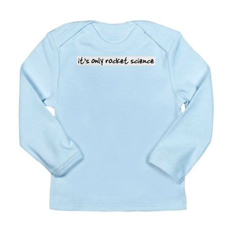 It's Only Rocket Science Long Sleeve Infant T-Shir