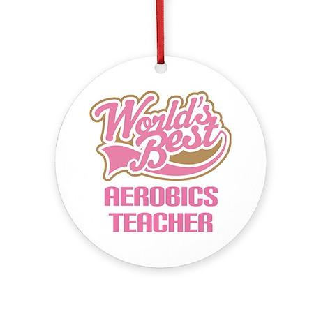 Worlds Best Aerobics Instructor Ornament (Round)