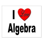 I Love Algebra Small Poster