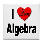 I Love Algebra Tile Coaster