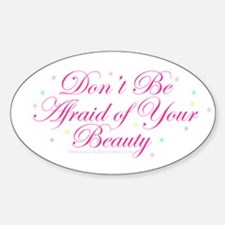Don't Be Afraid... Decal