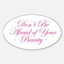 Don't Be Afraid... Sticker (Oval)