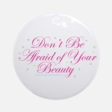 Don't Be Afraid... Ornament (Round)