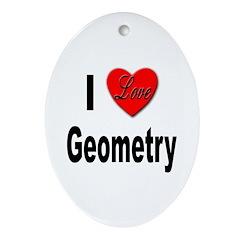 I Love Geometry Oval Ornament