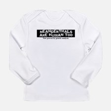 Neanderthals are Human Long Sleeve Infant T-Shirt