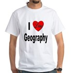 I Love Geography (Front) White T-Shirt