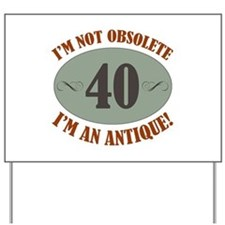40, Not Obsolete Yard Sign