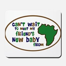 Africa Can't Wait Friends bab Mousepad