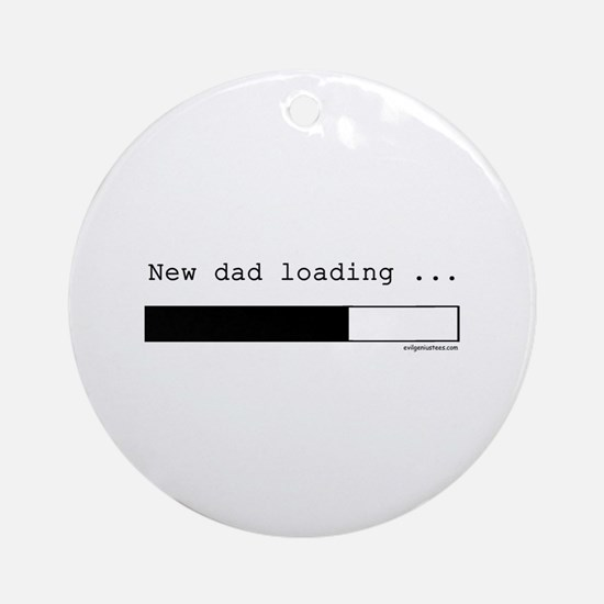 New dad loading Ornament (Round)