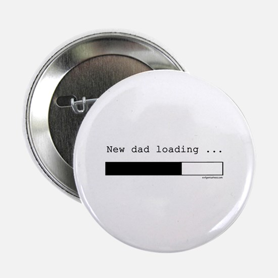 "New dad loading 2.25"" Button"