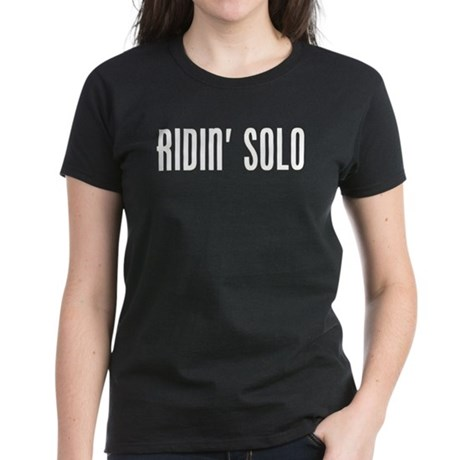"""Ridin' Solo"" Women's Dark T-Shirt"