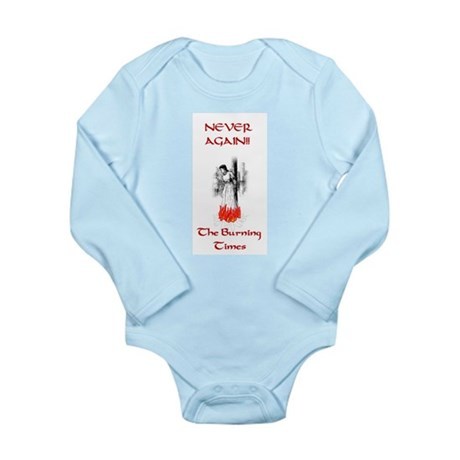 Never again the Burning Times Long Sleeve Infant B