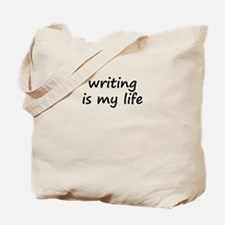 Writing is My Life Tote Bag