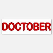 DOCTOBER Bumper Bumper Sticker