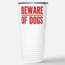 Beware of Dogs(White) Travel Mug