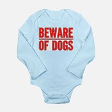Beware of Dogs(White) Long Sleeve Infant Bodysuit
