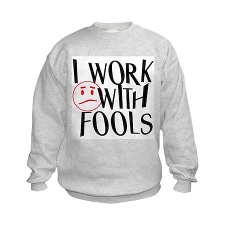 I work with FOOLS Kids Sweatshirt