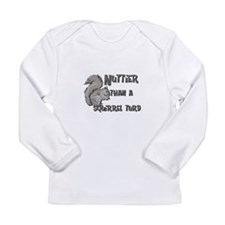 Nuttier Than a Squirrel Turd Long Sleeve Infant T-