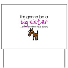Gonna be a big sister (pony) Yard Sign