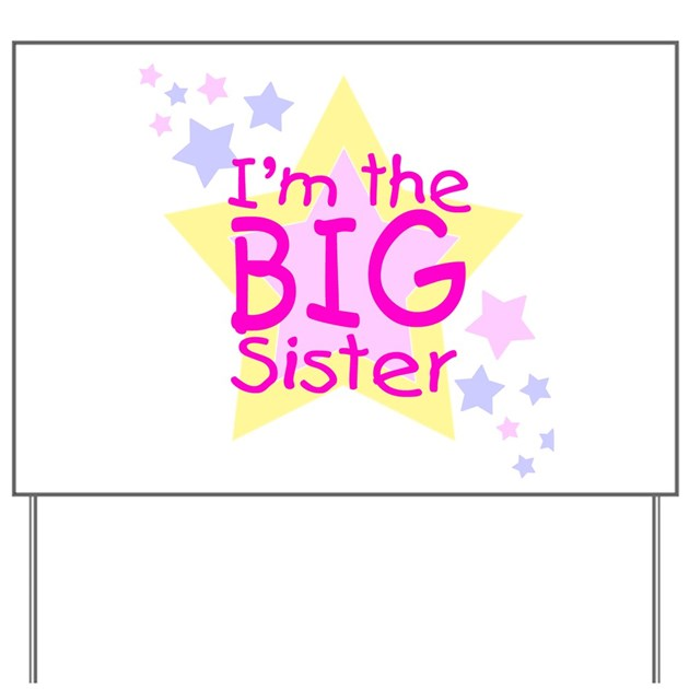 I'm The Big Sister Yard Sign By Bberryboutique