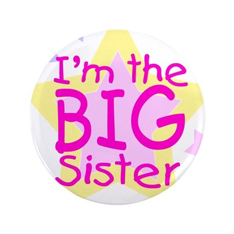 "I'm the Big Sister 3.5"" Button"