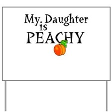 My Daughter is Peachy Yard Sign