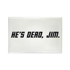 He's Dead, Jim. Rectangle Magnet