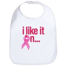 I like it on - Breast Cancer Bib