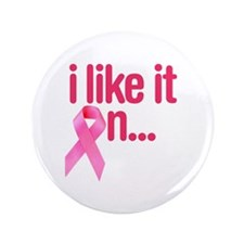 """I like it on - Breast Cancer 3.5"""" Button (100 pack"""