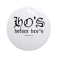 Ho's before Bro's -  Ornament (Round)